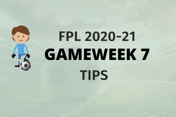 FPL gameweek 7 tips & strategy